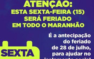 Amanhã, 15 de maio, será feriado no Maranhão